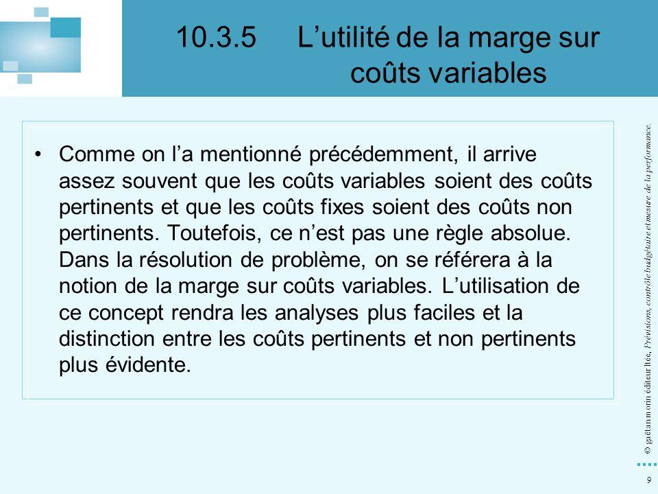 10.3.5 L'utilité de la marge sur coûts variables