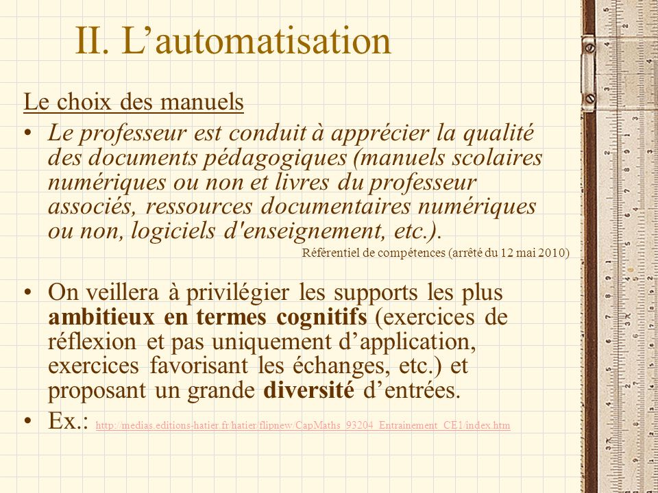 II. L'automatisation Le choix des manuels