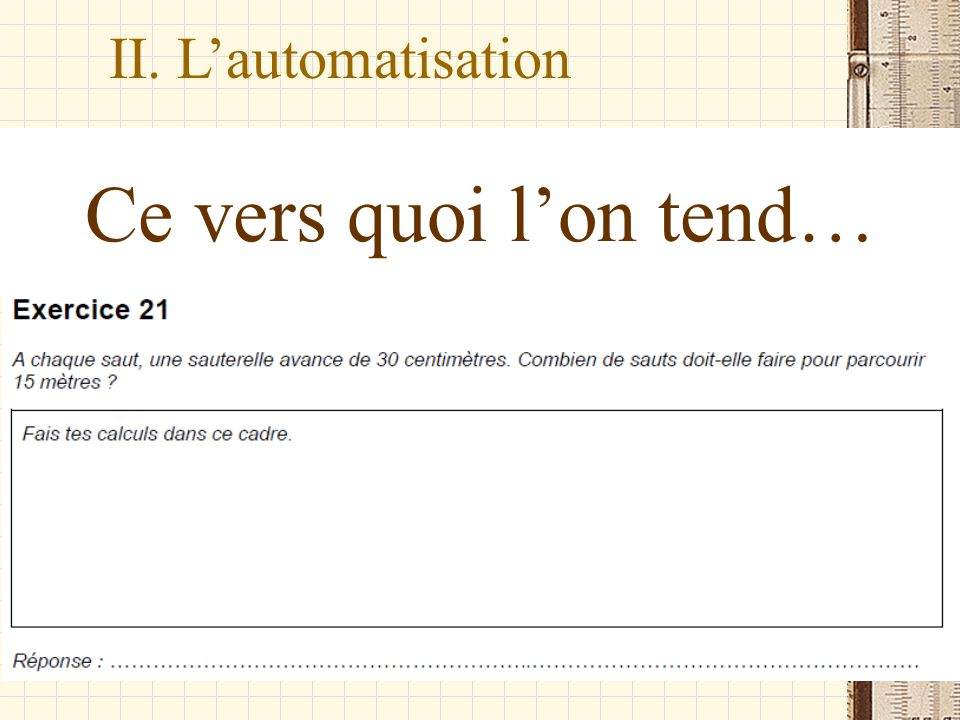 Ce vers quoi l'on tend… II. L'automatisation