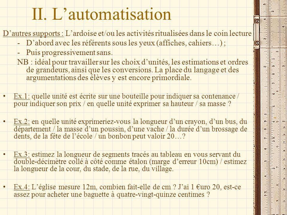 II. L'automatisation D'autres supports : L'ardoise et/ou les activités ritualisées dans le coin lecture.