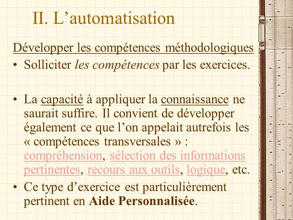 II. L'automatisation Développer les compétences méthodologiques