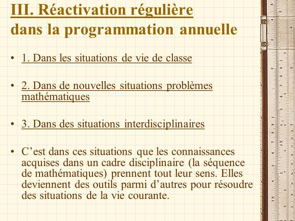 III. Réactivation régulière dans la programmation annuelle