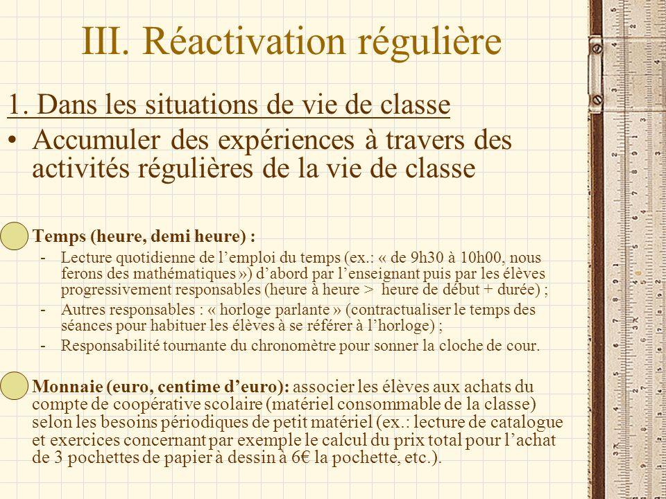 III. Réactivation régulière