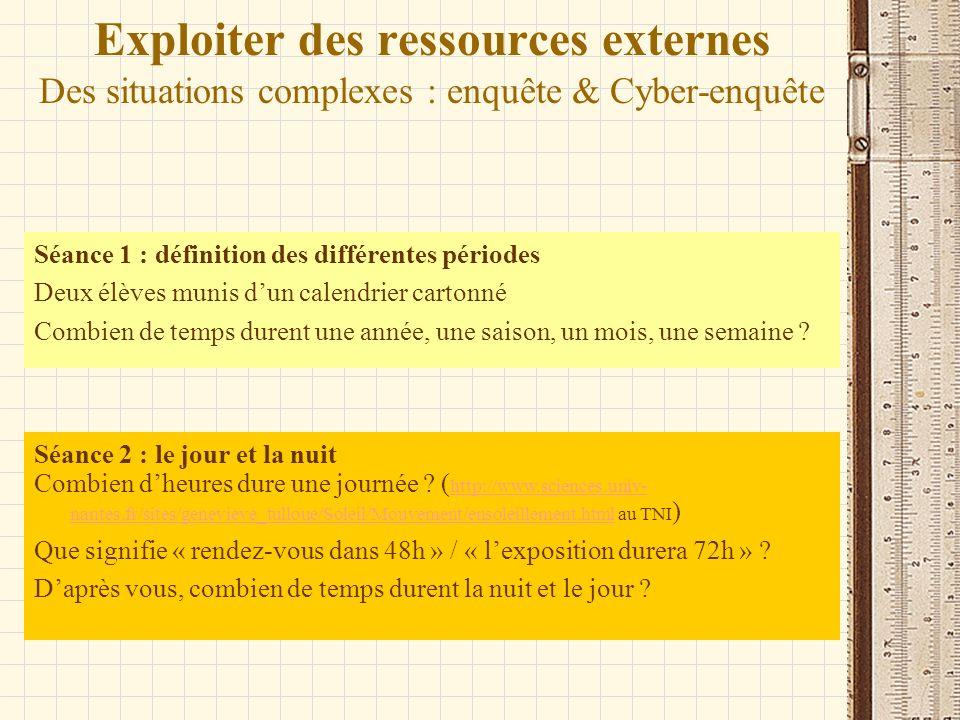 Exploiter des ressources externes Des situations complexes : enquête & Cyber-enquête