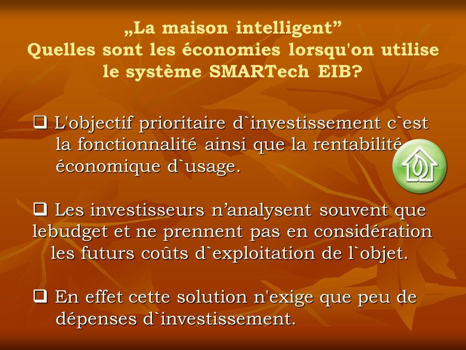 """""""La maison intelligent Quelles sont les économies lorsqu on utilise le système SMARTech EIB"""