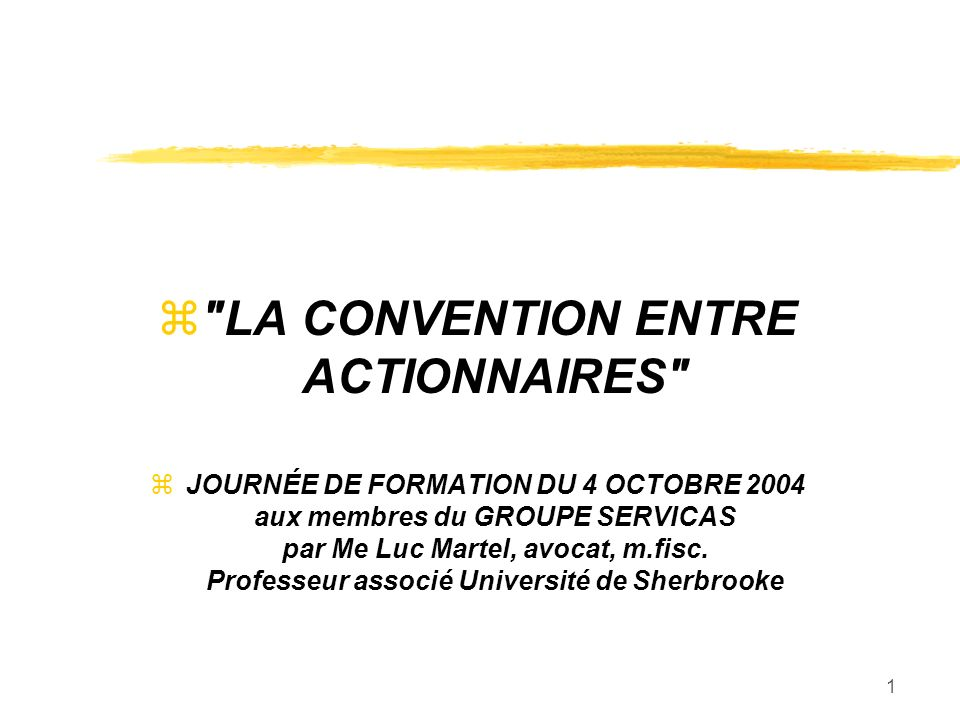 LA CONVENTION ENTRE ACTIONNAIRES
