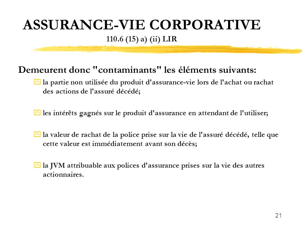 ASSURANCE-VIE CORPORATIVE 110.6 (15) a) (ii) LIR