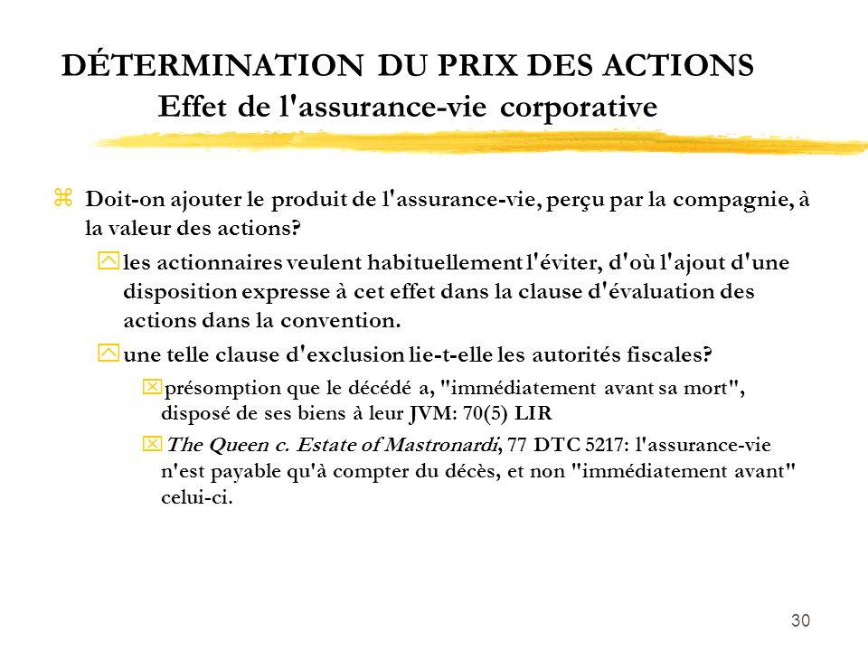 DÉTERMINATION DU PRIX DES ACTIONS Effet de l assurance-vie corporative