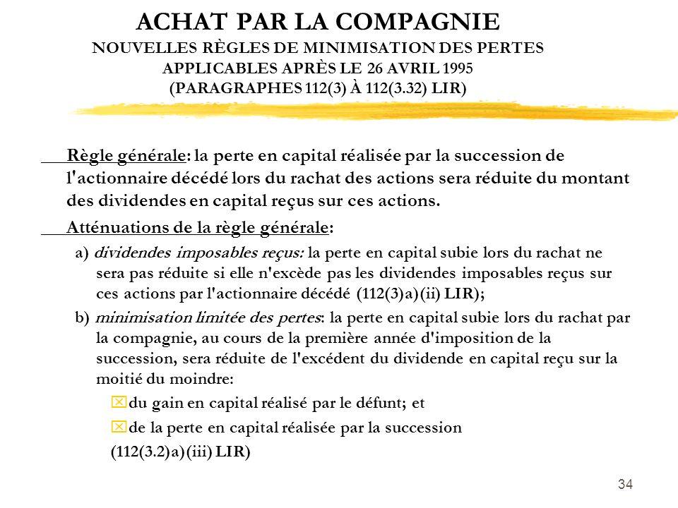 ACHAT PAR LA COMPAGNIE NOUVELLES RÈGLES DE MINIMISATION DES PERTES APPLICABLES APRÈS LE 26 AVRIL 1995 (PARAGRAPHES 112(3) À 112(3.32) LIR)