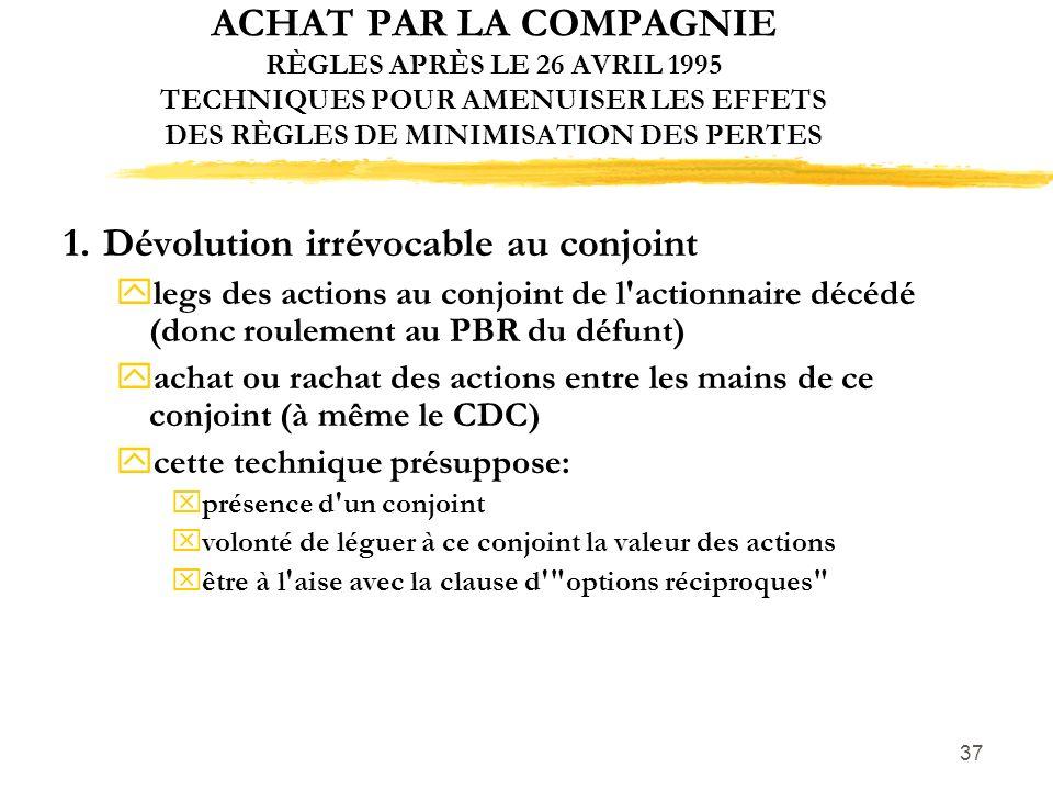 1. Dévolution irrévocable au conjoint