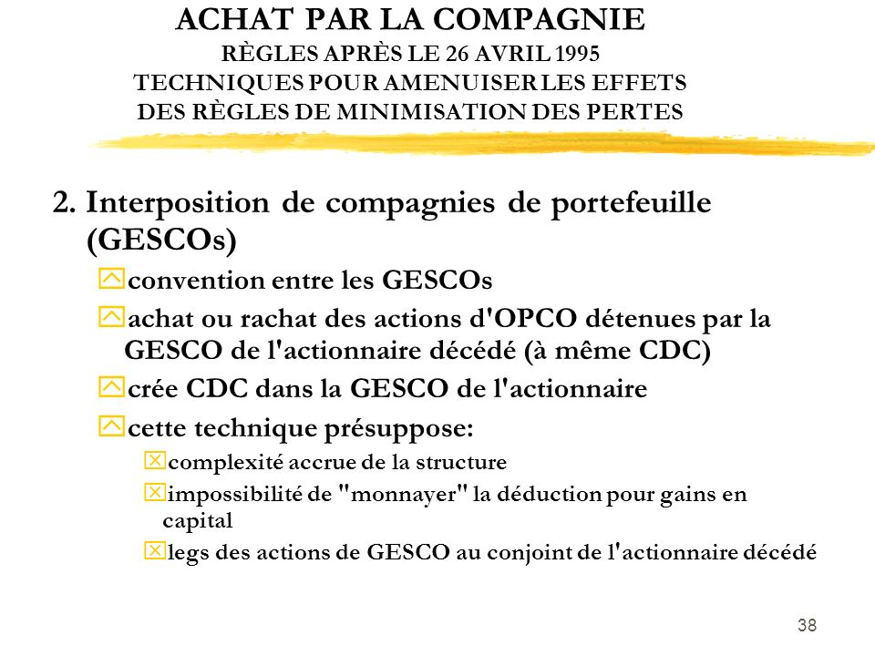 2. Interposition de compagnies de portefeuille (GESCOs)