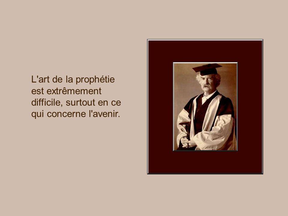 L art de la prophétie est extrêmement difficile, surtout en ce qui concerne l avenir.