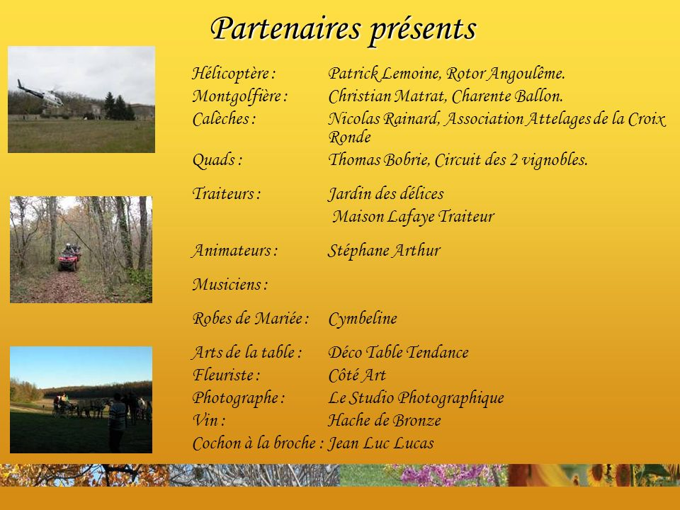 Partenaires présents Hélicoptère : Patrick Lemoine, Rotor Angoulême.