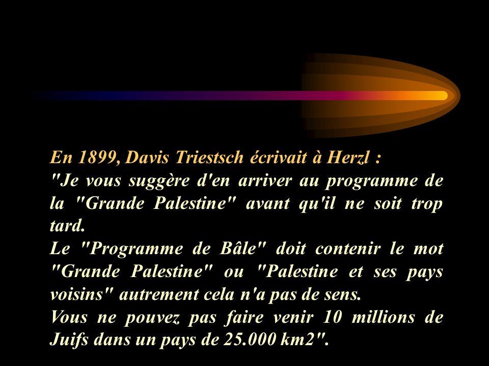 En 1899, Davis Triestsch écrivait à Herzl :