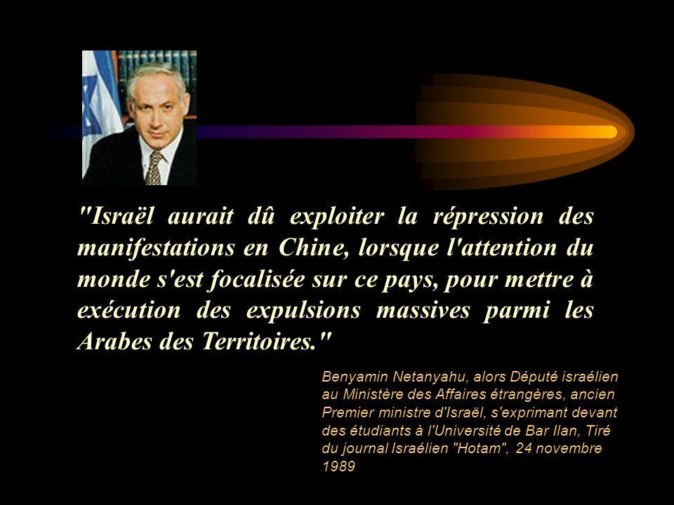 Israël aurait dû exploiter la répression des manifestations en Chine, lorsque l attention du monde s est focalisée sur ce pays, pour mettre à exécution des expulsions massives parmi les Arabes des Territoires.