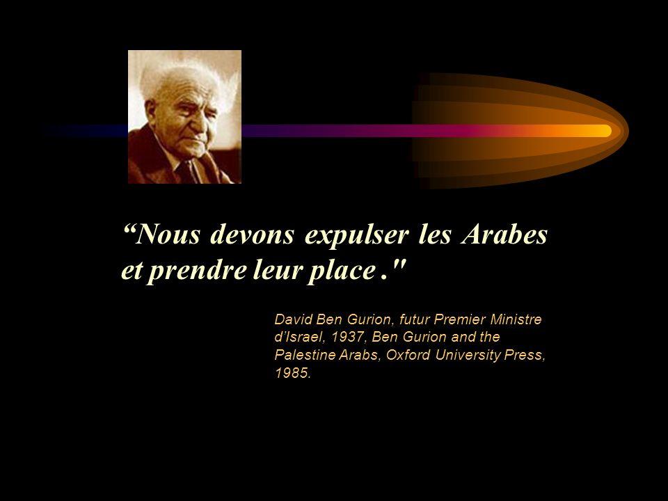 Nous devons expulser les Arabes et prendre leur place .