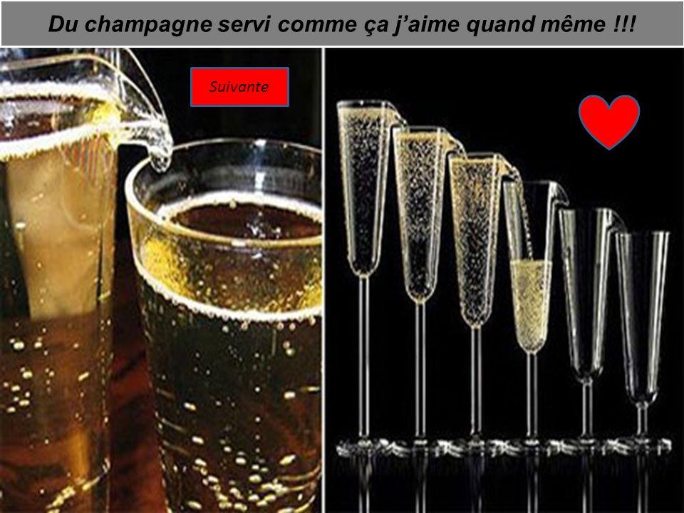 Du champagne servi comme ça j'aime quand même !!!