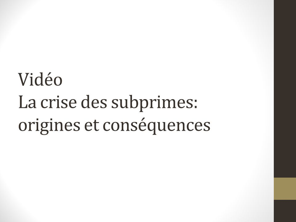 Vidéo La crise des subprimes: origines et conséquences