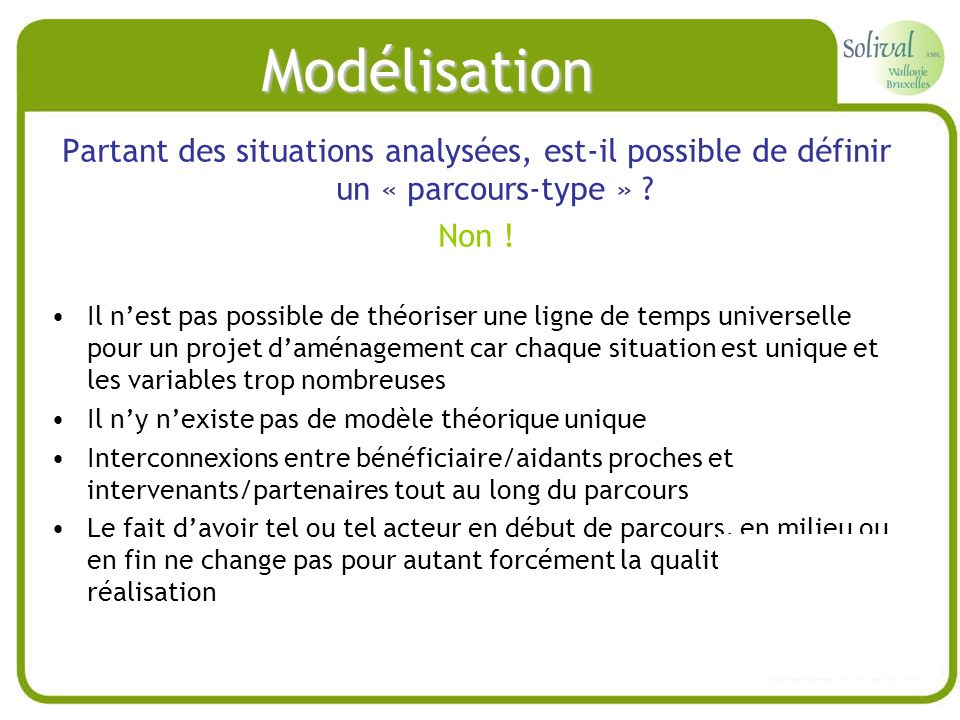 Modélisation Partant des situations analysées, est-il possible de définir un « parcours-type » Non !