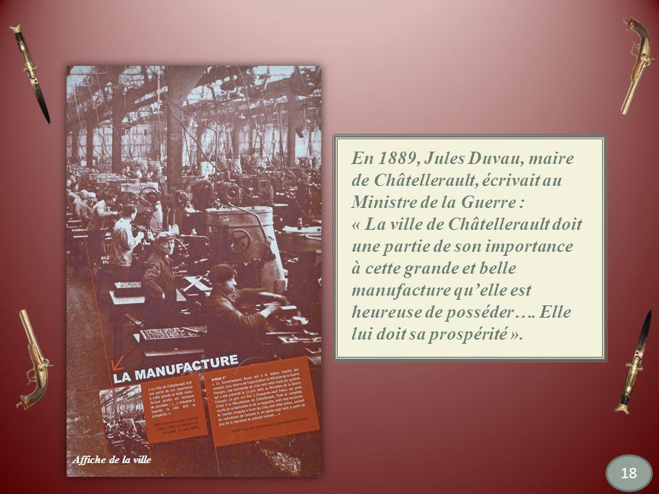 En 1889, Jules Duvau, maire de Châtellerault, écrivait au Ministre de la Guerre :