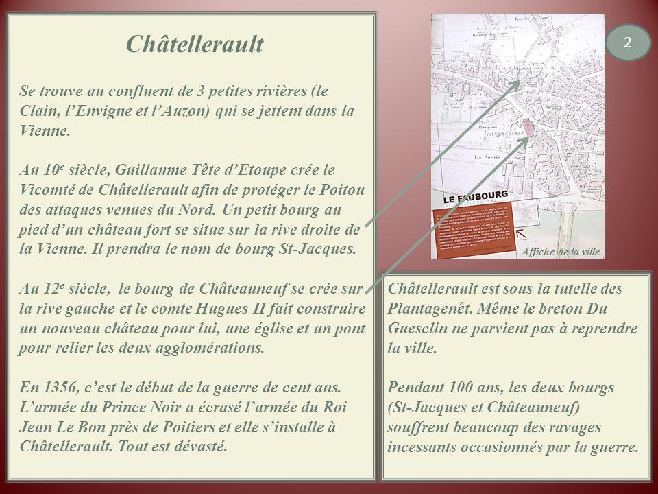 Châtellerault Se trouve au confluent de 3 petites rivières (le Clain, l'Envigne et l'Auzon) qui se jettent dans la Vienne.