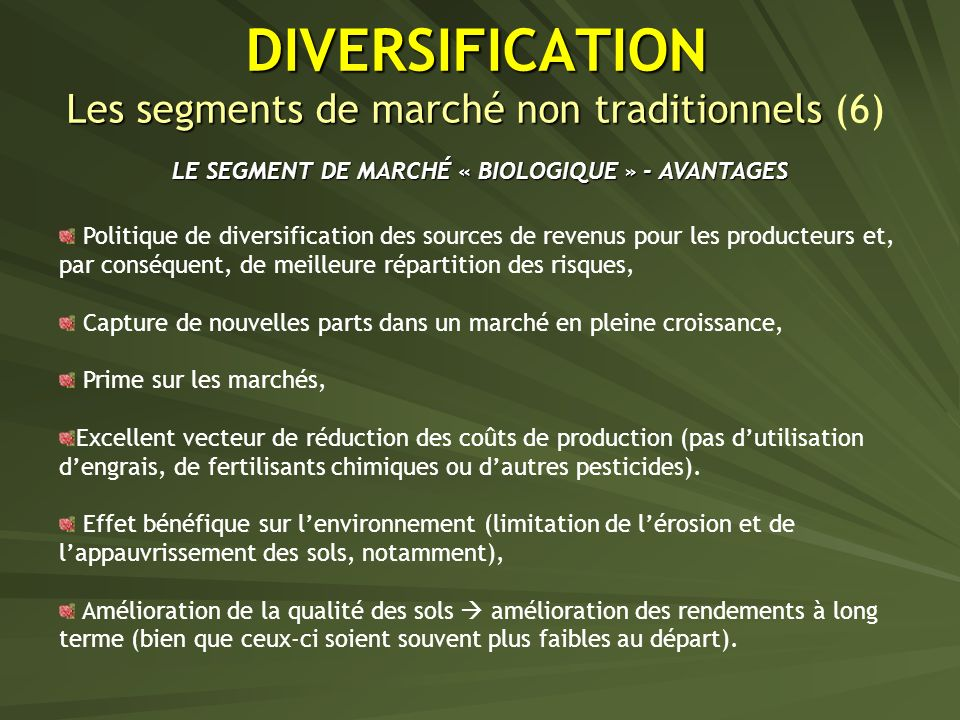 DIVERSIFICATION Les segments de marché non traditionnels (6)