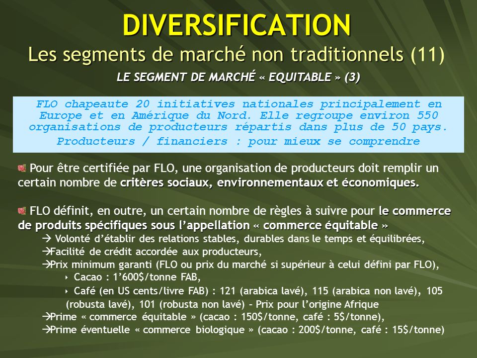 DIVERSIFICATION Les segments de marché non traditionnels (11)