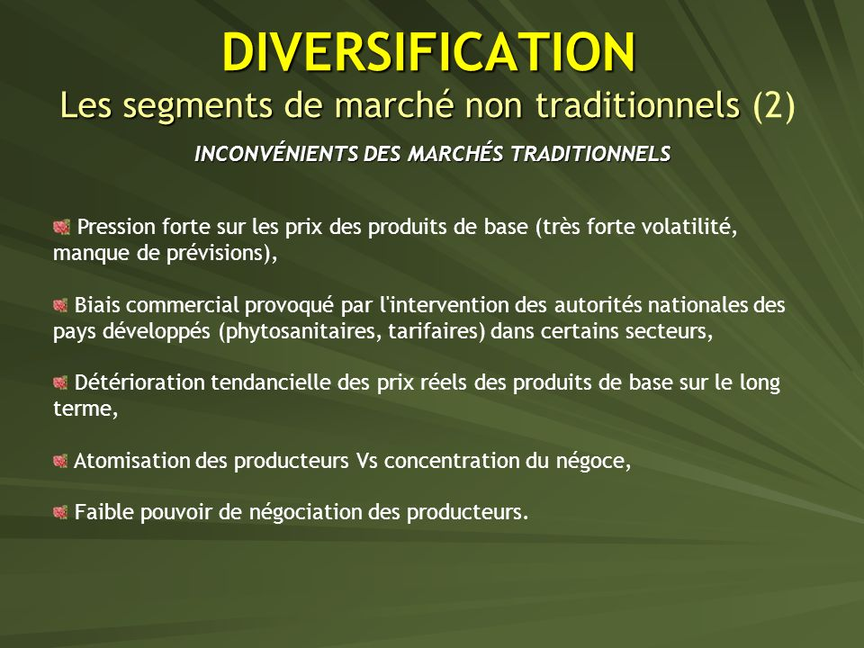 DIVERSIFICATION Les segments de marché non traditionnels (2)