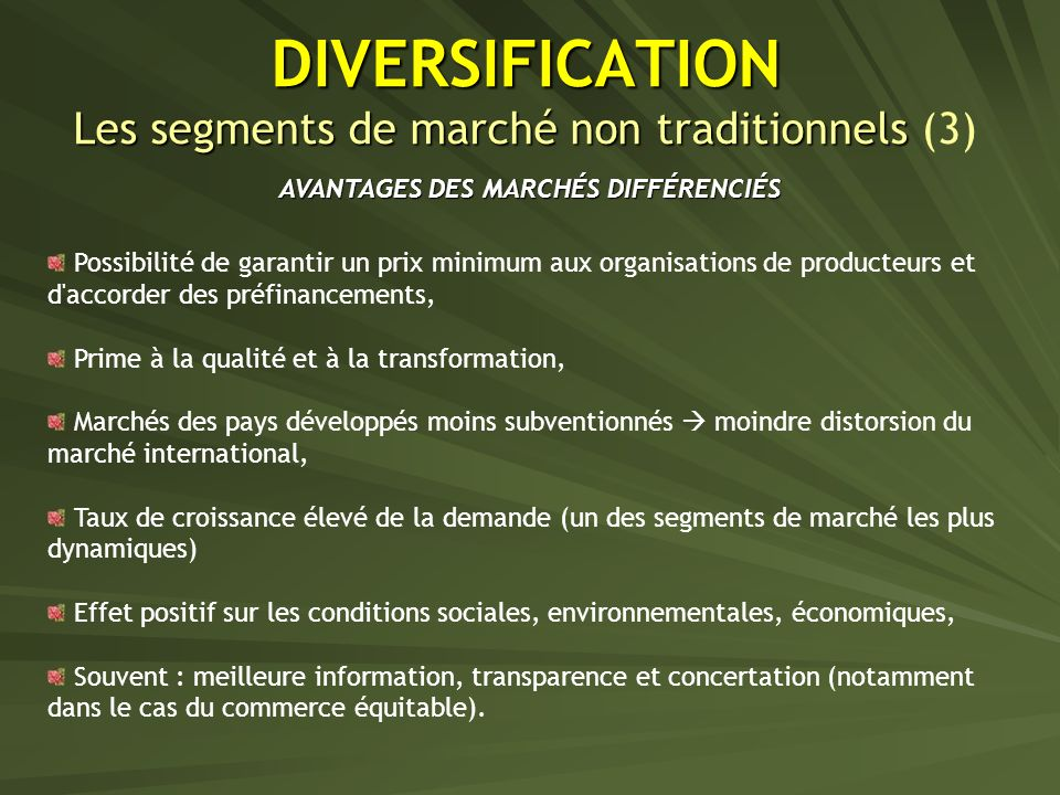 DIVERSIFICATION Les segments de marché non traditionnels (3)