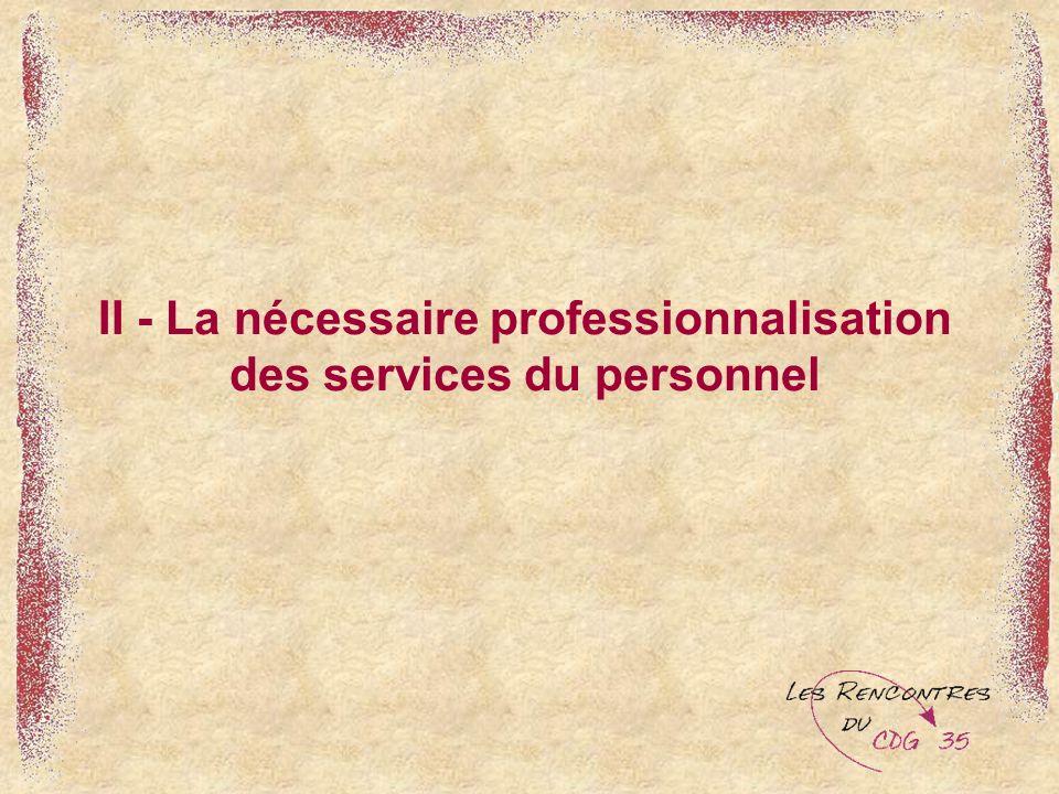II - La nécessaire professionnalisation des services du personnel