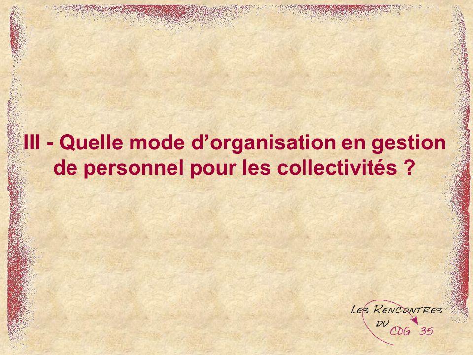III - Quelle mode d'organisation en gestion de personnel pour les collectivités
