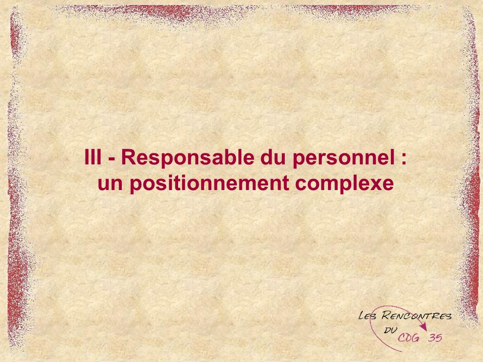 III - Responsable du personnel : un positionnement complexe