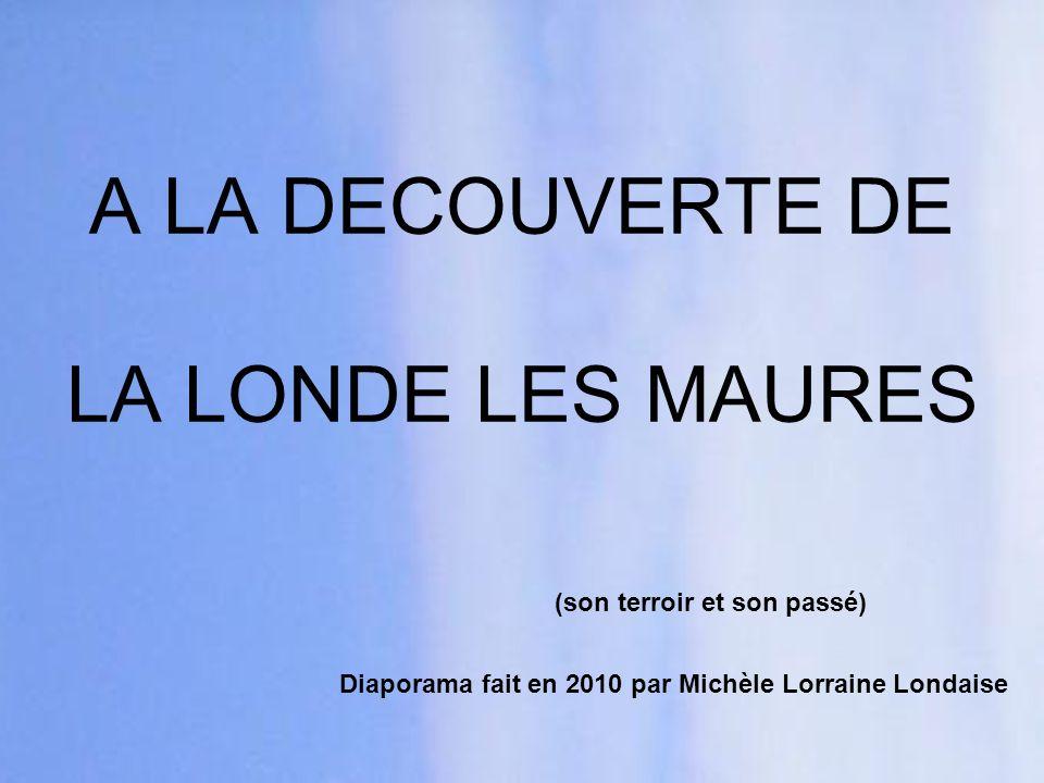A LA DECOUVERTE DE LA LONDE LES MAURES