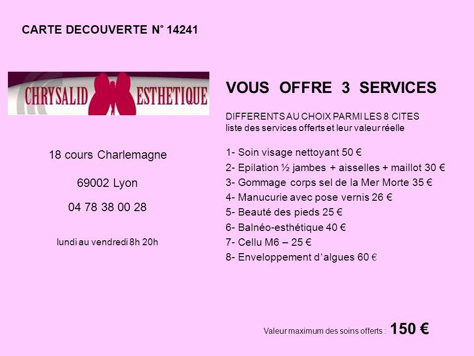 VOUS OFFRE 3 SERVICES CARTE DECOUVERTE N° 14241 18 cours Charlemagne
