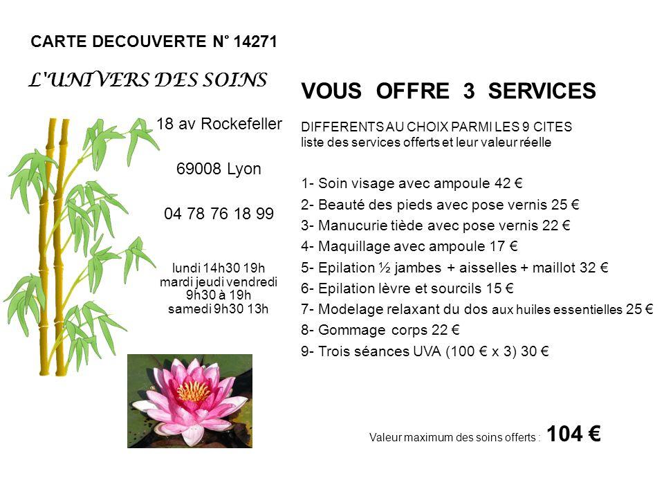 VOUS OFFRE 3 SERVICES L UNIVERS DES SOINS CARTE DECOUVERTE N° 14271