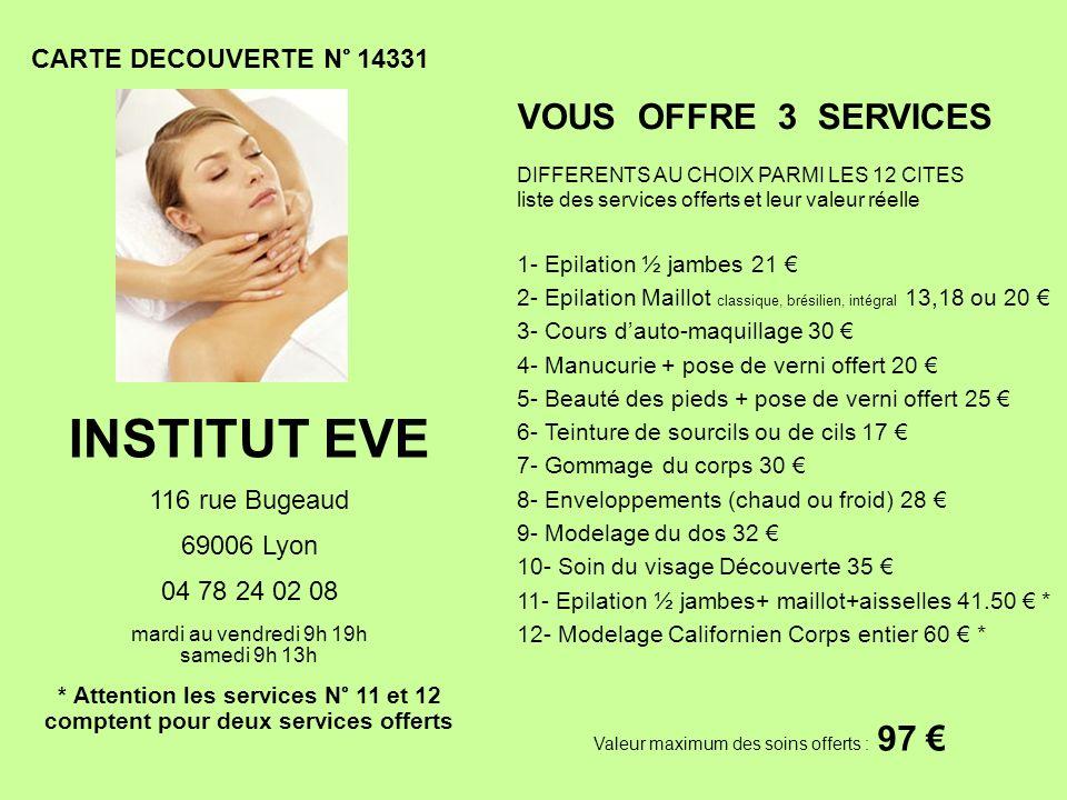 INSTITUT EVE VOUS OFFRE 3 SERVICES CARTE DECOUVERTE N° 14331