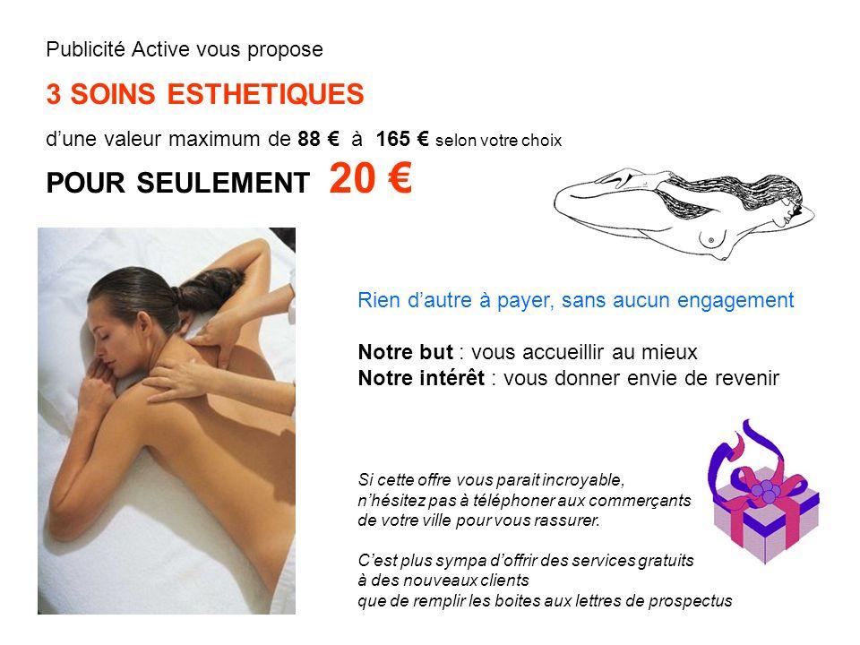 3 SOINS ESTHETIQUES POUR SEULEMENT 20 € Publicité Active vous propose