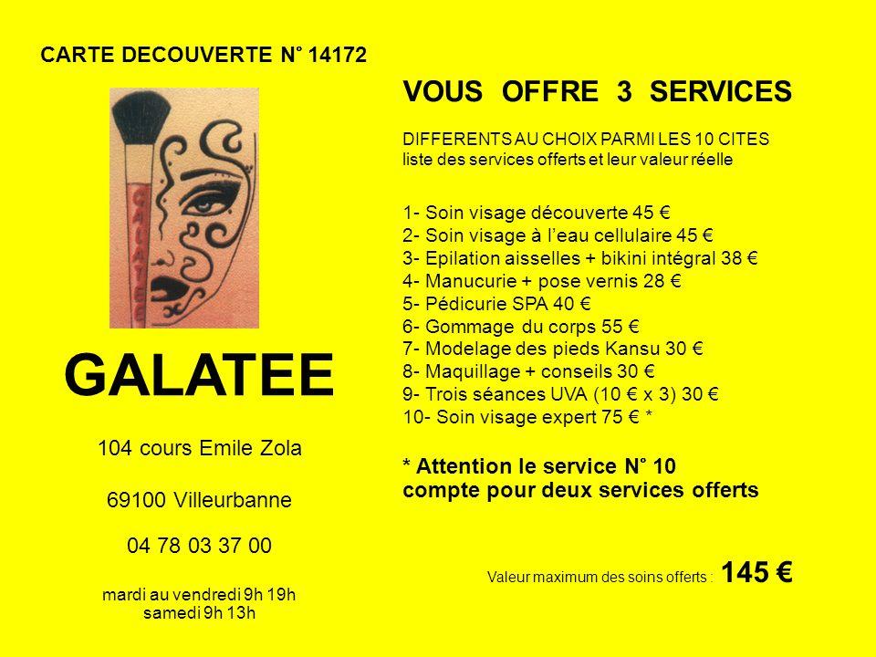 GALATEE VOUS OFFRE 3 SERVICES CARTE DECOUVERTE N° 14172