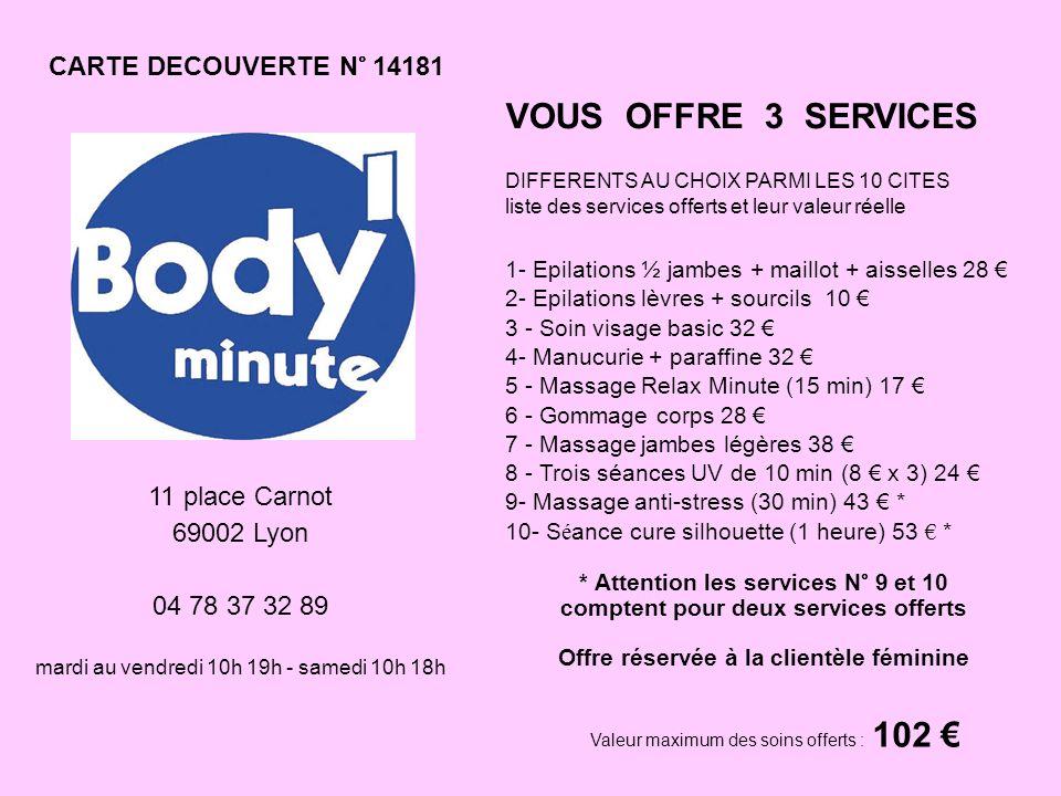 VOUS OFFRE 3 SERVICES CARTE DECOUVERTE N° 14181 11 place Carnot