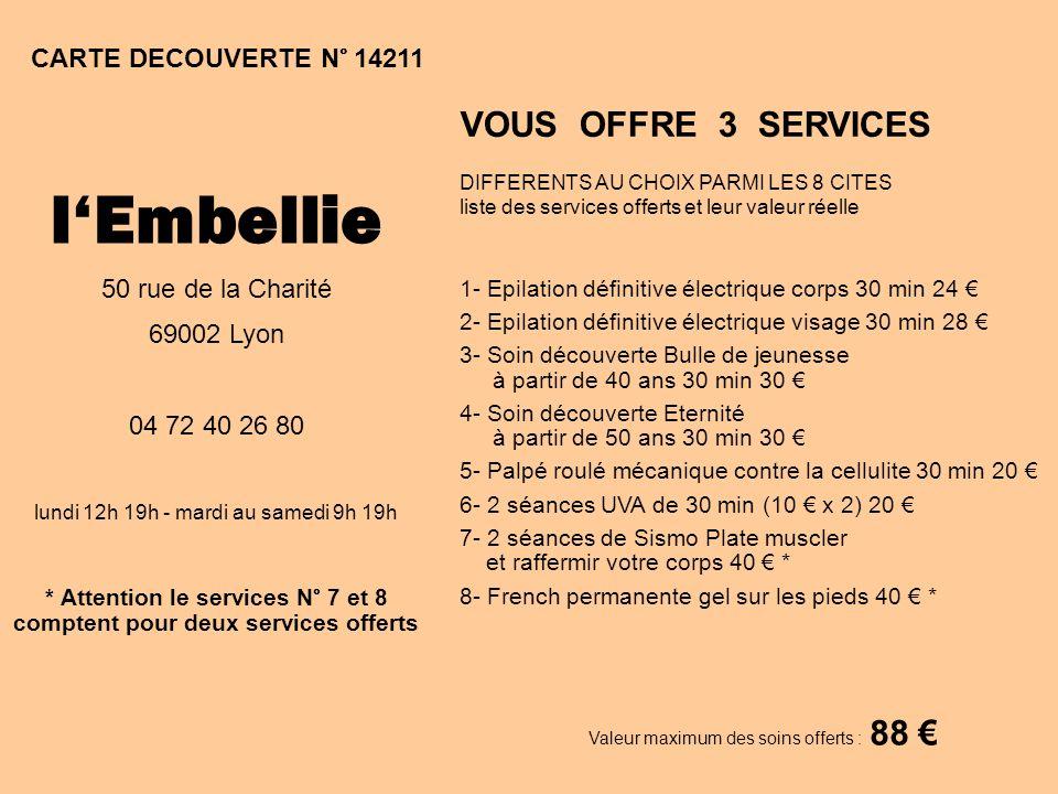 * Attention le services N° 7 et 8 comptent pour deux services offerts