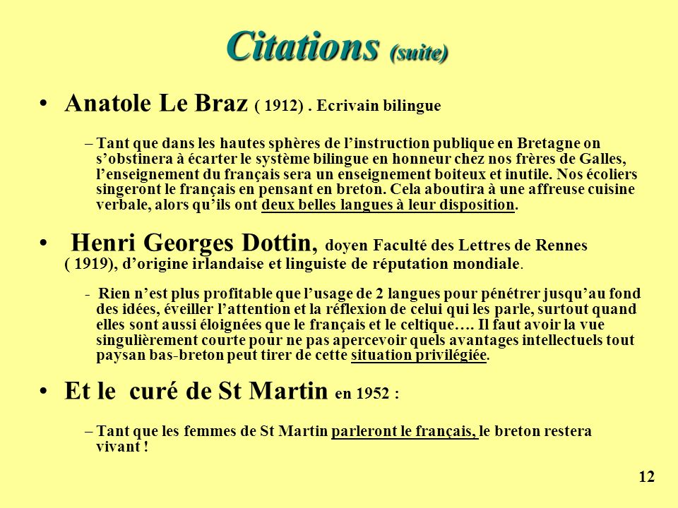 Citations (suite) Anatole Le Braz ( 1912) . Ecrivain bilingue