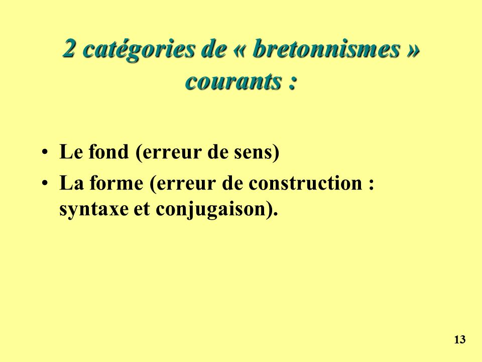 2 catégories de « bretonnismes » courants :