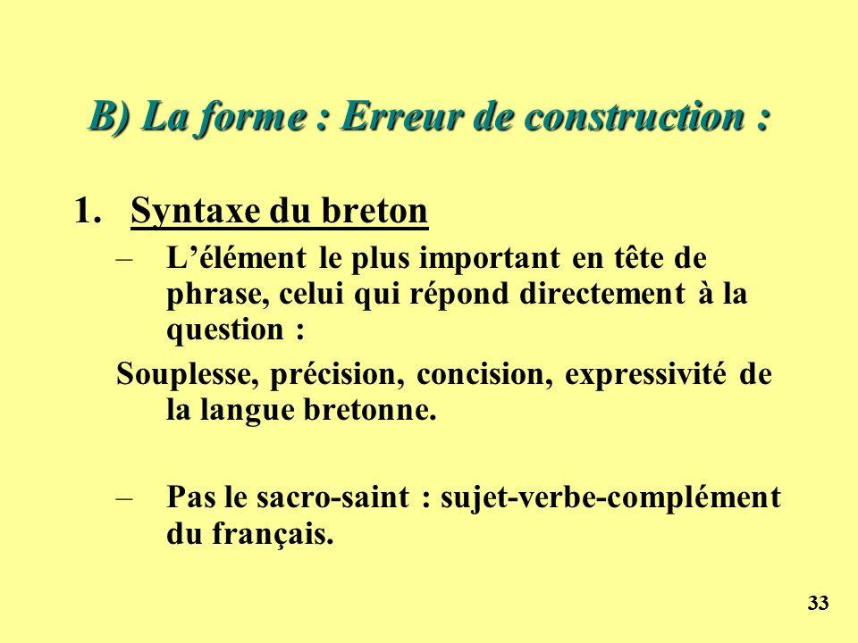 B) La forme : Erreur de construction :
