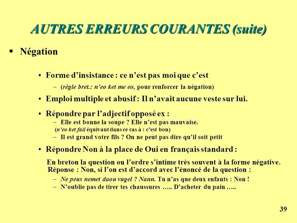AUTRES ERREURS COURANTES (suite)