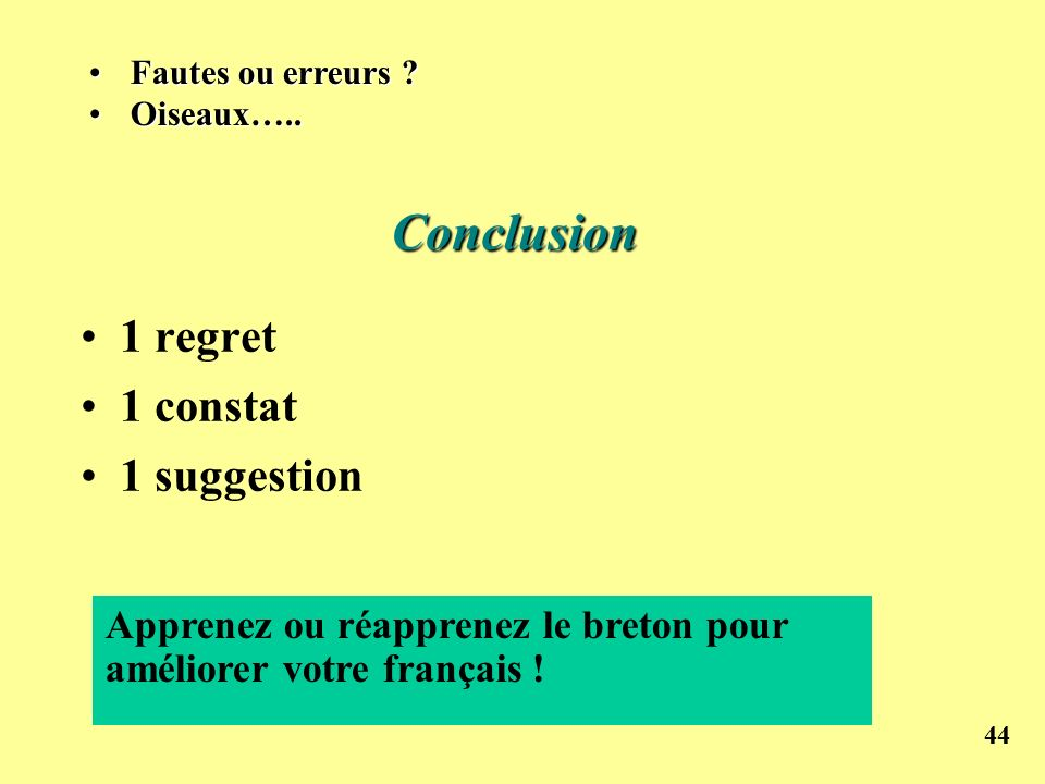 Conclusion 1 regret 1 constat 1 suggestion