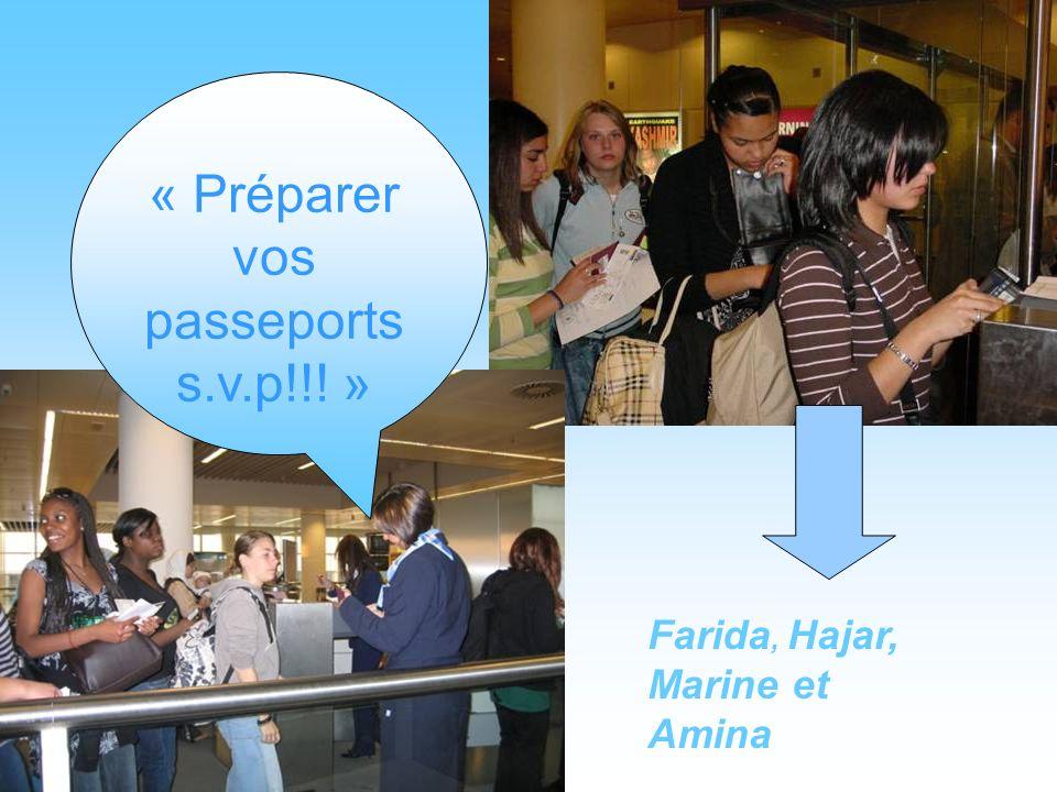« Préparer vos passeports s.v.p!!! »