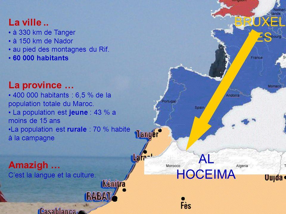 BRUXELLES AL HOCEIMA La ville .. La province … Amazigh …