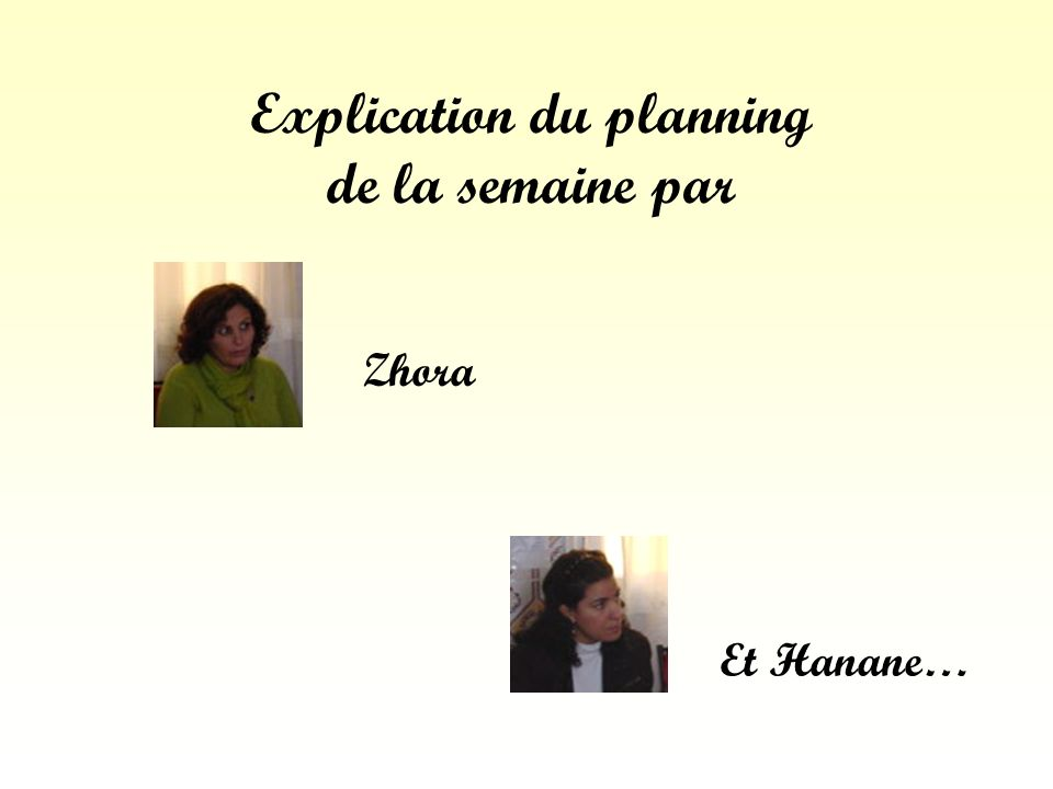 Explication du planning de la semaine par