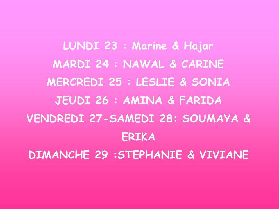 MERCREDI 25 : LESLIE & SONIA JEUDI 26 : AMINA & FARIDA