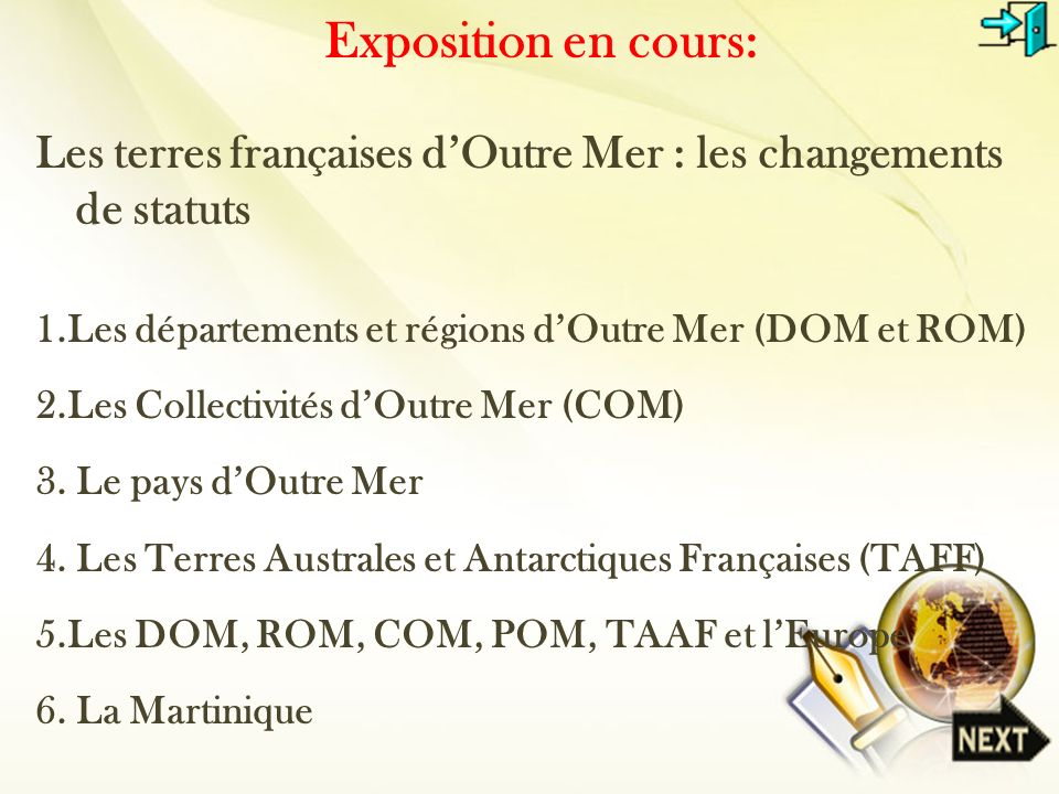 Exposition en cours: Les terres françaises d'Outre Mer : les changements de statuts. 1.Les départements et régions d'Outre Mer (DOM et ROM)